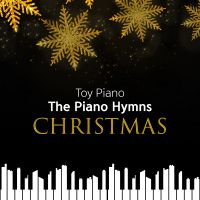 TOY PIANO the piano hymns
